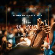 Pastor Victor Onwudili Releasing 'When My God is lifted Up'