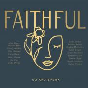 FAITHFUL Project - A Collaborative Book, Album, Livestream Event - Set To Release This May With David C Cook, Integrity Music, And Compassion