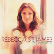 Rebecca St. James's New Worship Album 'I Will Praise You' Released