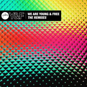We Are Young & Free The Remixes