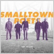 Smalltown Poets - Say Hello