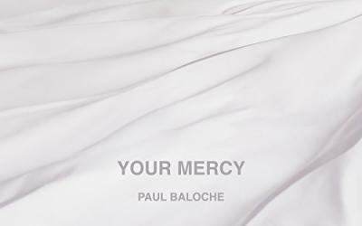 Worship Leader Paul Baloche To Release 'Your Mercy'