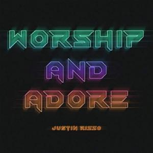 Worship And Adore