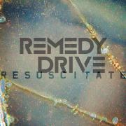Remedy Drive - Resuscitate Me