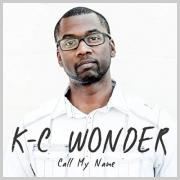K-C Wonder Releases Debut Single 'Call My Name' Featuring Coffee Jones