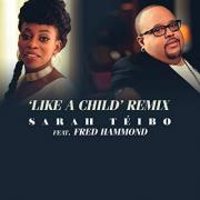 Like A Child (remix) Ft. Fred Hammond