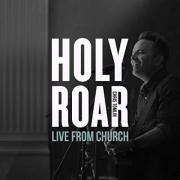 Chris Tomlin - Holy Roar (Live from Church)