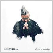 Rob Westall Releasing Uplifting Worship Album 'Born To Worship'