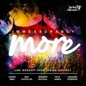 Immeasurably More - Live Worship From Spring Harvest 2015