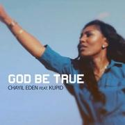 Hip Hop Artist Chayil Eden Releases 'God Be True' Single