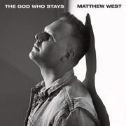 Matthew West Releases New Single & Music Video 'The God Who Stays'