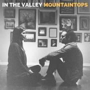 Mountaintops Releasing Debut Full-Length Album 'In The Valley'