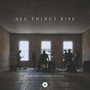 All Things Rise (vineyard Campbellsville)