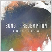 Gateway Music Worship Leader Phil King Releases 'Song Of Redemption' Single / Video
