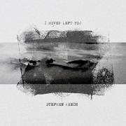 Stephen Keech - I Never Left You