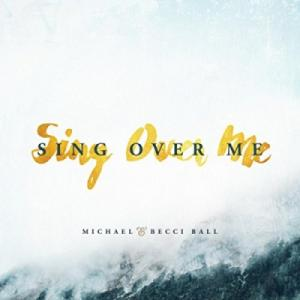 Sing Over Me (Single)