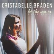 Cristabelle Braden Releases Debut Radio Single 'Let The Sun In'