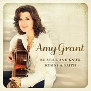 New Hymns & Faith Album For Amy Grant 'Be Still & Know'