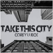 Corey Lueck - Take This City