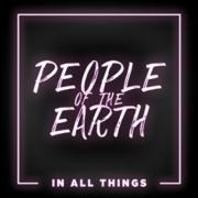 People Of The Earth - In All Things