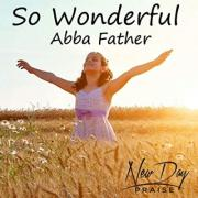 Detroit's New Day Praise Releases 'So Wonderful (Abba Father)'
