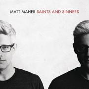 Matt Maher Releases Fifth Album 'Saints And Sinners'