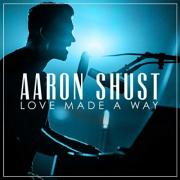 Aaron Shust Announces 'Love Made A Way'