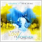 Sounds Of New Wine Release New Single 'Your Love Is Forever' Ahead of Album