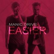 Manic Drive Release 'Easier' Single From Upcoming Album 'Into The Wild'