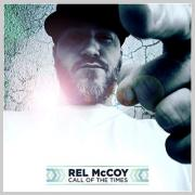 Rel McCoy Releases 'Call Of The Times' Ahead of Full-Length Album