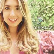 Tori Scherbinsky Releases New Single 'Fly Away'