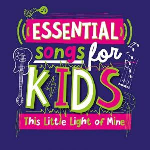Essential Songs For Kids - This Little Light Of Mine