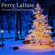 Singer/Songwriter Perry LaHaie Releases 'O Come, O Come Emmanuel (How Long)'