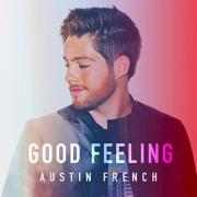 Austin French Releases Upbeat Summer Anthem 'Good Feeling'