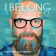 Tim Timmons Debuts New Single 'I Belong' Featuring Amy Grant