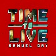 Samuel Day Releases 'Time To Live'