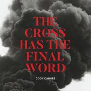 Worship Leader Cody Carnes Releases Debut Single 'The Cross Has The Final Word'