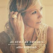 Ellie Holcomb - As Sure As The Sun