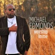 Michael Edmonds Releases New Single 'Worship In Me'