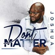 Joshua Releasing 'Don't Matter' Featuring God's Child