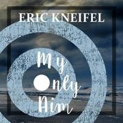 Worship Leader Eric Kneifel Releasing New Single 'My Only Aim'