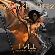 I Will (Neon Feather Remix)