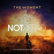 The Moment Chart With New Live Worship Album 'Not Afraid'