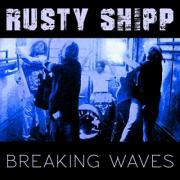 Nashville Grunge-Rockers Rusty Shipp Releasing 'Breaking Waves'