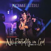 Kome Udu Releasing Live Recording of 'No Partiality In God' From 'Spirit Overflow' Album