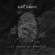 Matt Redman Releases 'Let There Be Wonder' Acoustic EP