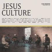 Jesus Culture - Cafe Sessions
