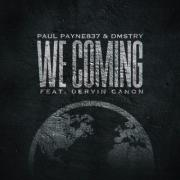 Paul Payne837 - We Coming (feat. Dervin Canon)