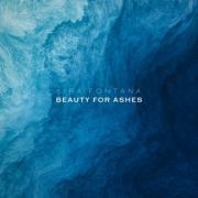Kira Fontana Releases New Single 'Beauty For Ashes' and Accompanying Music Video To Inspire Hope And Healing