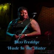 Multiple Award-Winning Blues Singer Miss Freddye Releases 'Wade In The Water'